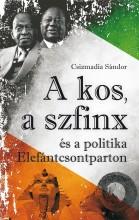 A KOS, A SZFINX ÉS A POLITIKA ELEFÁNTCSONTPARTON - Ekönyv - CSIZMADIA SÁNDOR