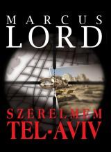 Szerelmem, Tel-Aviv - Ekönyv - Marcus Lord