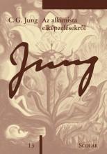 AZ ALKIMISTA ELKÉPZELÉSEKRŐL (ÖM 13) - Ekönyv - JUNG, C.G.