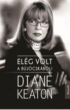 ELÉG VOLT A BÚJÓCSKÁBÓL! - Ekönyv - KEATON, DIANE