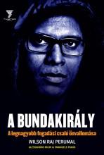 A BUNDAKIRÁLY - A LEGNAGYOBB FOGADÁSI CSALÓ ÖNVALLOMÁSA - Ekönyv - RIGHI, ALESSANDRO-PIANO, EMANUELLE
