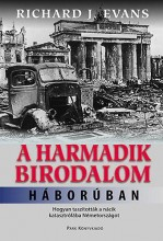 A HARMADIK BIRODALOM HÁBORÚBAN - Ekönyv - EVANS, RICHARD J.