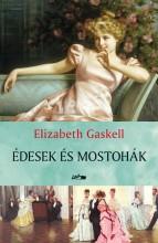 ÉDESEK ÉS MOSTOHÁK - FŰZÖTT - Ekönyv - GASKELL, ELIZABETH