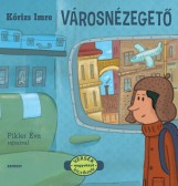 VÁROSNÉZEGETŐ - Ekönyv - KŐRIS IMRE