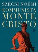 KOMMUNISTA MONTE CRISTO - Ekönyv - SZÉCSI NOÉMI