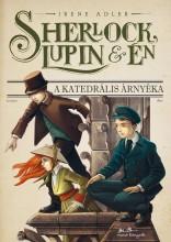 SHERLOCK, LUPIN ÉS ÉN - A KATEDRÁLIS ÁRNYÉKA - - Ekönyv - ADLER, IRENE