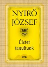 ÉLETET TANULTUNK - Ekönyv - NYÍRŐ JÓZSEF
