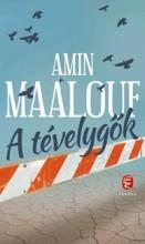 A TÉVELYGŐK - Ekönyv - MAALOUF, AMIN