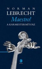MAESTRO! - A KARMESTERMÍTOSZ - Ebook - LEBRECHT, NORMAN