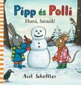 PIPP ÉS POLLI - HURRÁ, HAVAZIK! - Ekönyv - SCHEFFLER, AXEL