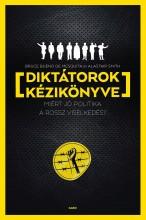 DIKTÁTOROK KÉZIKÖNYVE - Ekönyv - DE MESQUITA, BRUCE BUENO-SMITH, ALASTAIR