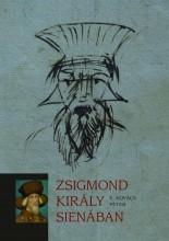 ZSIGMOND KIRÁLY SIENÁBAN - Ekönyv - E. KOVÁCS PÉTER