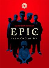 EPIC 1. - AZ ELSŐ KÜLDETÉS - Ekönyv - SZABÓ TIBOR BENJÁMIN