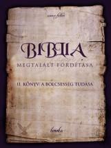 Biblia Megtalált Fordítása II. könyv: A bölcsesség tudása - Ekönyv - boroka