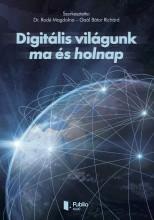 Digitális világunk ma és holnap - Ekönyv - Dr Rodé Magdolna, Gaál Bátor Richárd