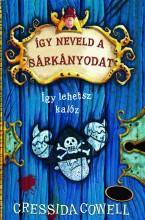 ÍGY LEHETSZ KALÓZ - ÍGY NEVELD A SÁRKÁNYODAT 2. - Ekönyv - COWELL, CRESSIDA