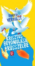 KRISZTUS BEVONULÁSA BRÜSSZELBE - Ekönyv - VERHULST, DIMITRI
