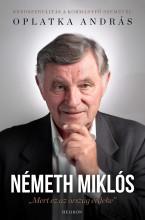 NÉMETH MIKLÓS - MERT EZ AZ ORSZÁG ÉRDEKE - Ekönyv - OPLATKA ANDRÁS