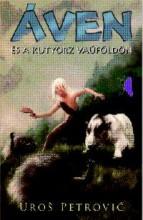 ÁVEN ÉS A KUTYORZ VAÚFÖLDÖN - Ekönyv - Petrović, Uroš