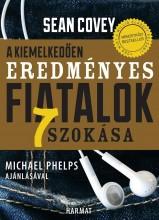 A KIEMELKEDŐEN EREDMÉNYES FIATALOK 7 SZOKÁSA - Ekönyv - COVEY, SEAN