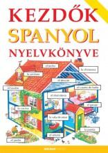 KEZDŐK SPANYOL NYELVKÖNYVE (2014-ES, JAVÍTOTT KIADÁS) - Ekönyv - HOLNAP KIADÓ