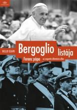 BERGOGLIO LISTÁJA - FERENC PÁPA AZ ARGENTIN DIKTATÚRA ELLEN - Ebook - SCAVO, NELLO