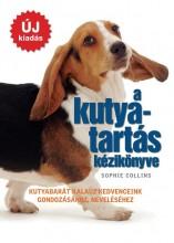 A KUTYATARTÁS KÉZIKÖNYVE - ÚJ KIADÁS - Ebook - COLLINS, SOPHIE