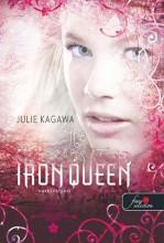 THE IRONQUEEN - VASKIRÁLYNŐ - KÖTÖTT - Ekönyv - KAGAWA, JULIE