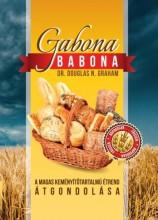 GABONA BABONA - A MAGAS KEMÉNYÍTŐTARTALMÚ ÉTREND ÁTGONDOLÁSA - Ebook - GRAHAM, N. DOUGLAS DR.