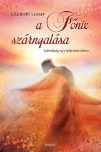 A FŐNIX SZÁRNYALÁSA - LEHETŐSÉG EGY TELJESEBB ÉLETRE - Ekönyv - LESSER, ELIZABETH