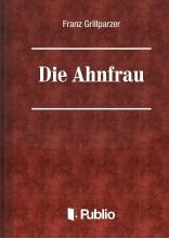 Die Ahnfrau - Ekönyv - Franz Grillparzer