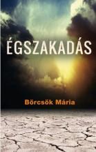 ÉGSZAKADÁS - Ebook - BÖRCSÖK MÁRIA