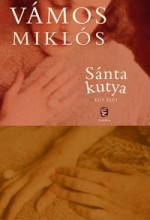 SÁNTA KUTYA - Ekönyv - VÁMOS MIKLÓS
