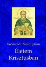 ÉLETEM KRISZTUSBAN - Ekönyv - KRONSTADTI SZENT JÁNOS