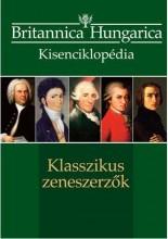 KLASSZIKUS ZENESZERZŐK - BRITANNICA HUNGARICA KISENCIKLOPÉDIA - Ekönyv - KOSSUTH KIADÓ ZRT.