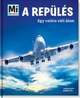 A REPÜLÉS - EGY VALÓRA VÁLT ÁLOM - Ekönyv - TESSLOFF ÉS BABILON KIADÓI KFT.