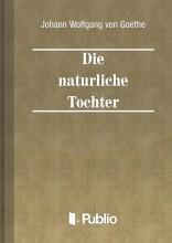 Die natuerliche Tochter - Ekönyv - Johann Wolfgang von Goethe