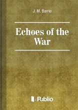 Echoes of the War - Ekönyv - J. M. Barrie