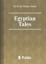 Egyptian Tales - Ekönyv - Szerkesztette: W. M. FLINDERS Petrie