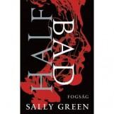 HALF BAD - FOGSÁG - Ekönyv - GREEN, SALLY