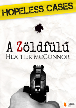 Hopeless Cases - A Zöldfülű - Ekönyv - Heather McConnor