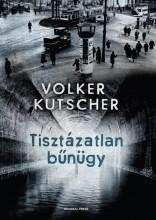 TISZTÁZATLAN BŰNÜGY - Ekönyv - KUTSCHER, VOLKER