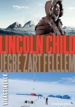 JÉGBE ZÁRT FÉLELEM - VILÁGSIKEREK - Ekönyv - CHILD, LINCOLN