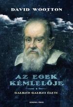 AZ EGEK KÉMLELŐJE - GALILEO GALILEI ÉLETE - - Ekönyv - WOOTTON, DAVID