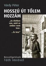 HOSSZÚ ÚT TŐLEM HOZZÁM - BESZÉLGETÉSEK TÓTH IMRÉVEL - Ekönyv - VÁRDY PÉTER