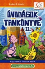 ÓVODÁSOK TANKÖNYVE II. - ÚJ BORÍTÓVAL! - Ekönyv - DEÁKNÉ B. KATALIN