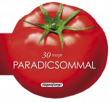 Formás szakácskönyvek - 30 recept paradicsommal - Ekönyv - NAPRAFORGÓ KÖNYVKIADÓ