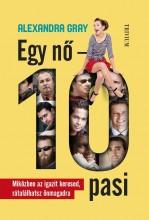 EGY NŐ - 10 PASI - SZEX, LUXUS, MÁMOR, ESZMÉLET - Ekönyv - GRAY, ALEXANDRA