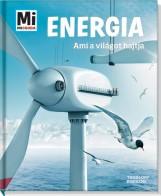 ENERGIA - AMI A VILÁGOT HAJTJA - MI MICSODA - Ebook - TESSLOFF ÉS BABILON KIADÓI KFT.