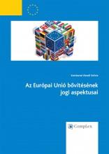 Az Európai Unió bővítésének jogi aspektusai - Ekönyv - Kertészné Váradi Szilvia